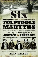 Six for the Tolpuddle Martyrs Book Review